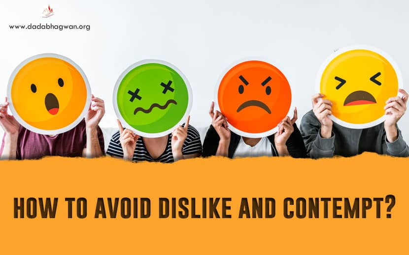 Avoid Dislike And Contempt