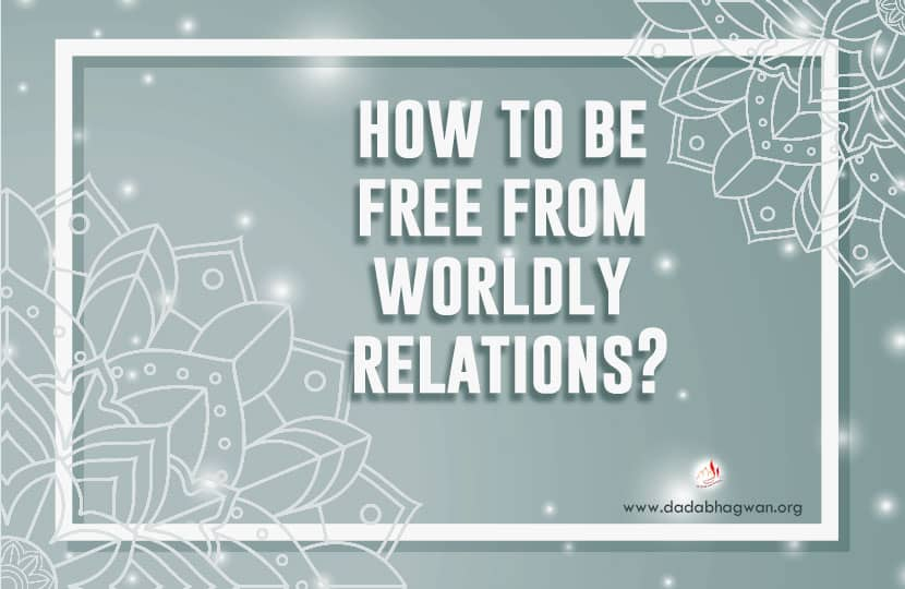 Free From Worldly Relations