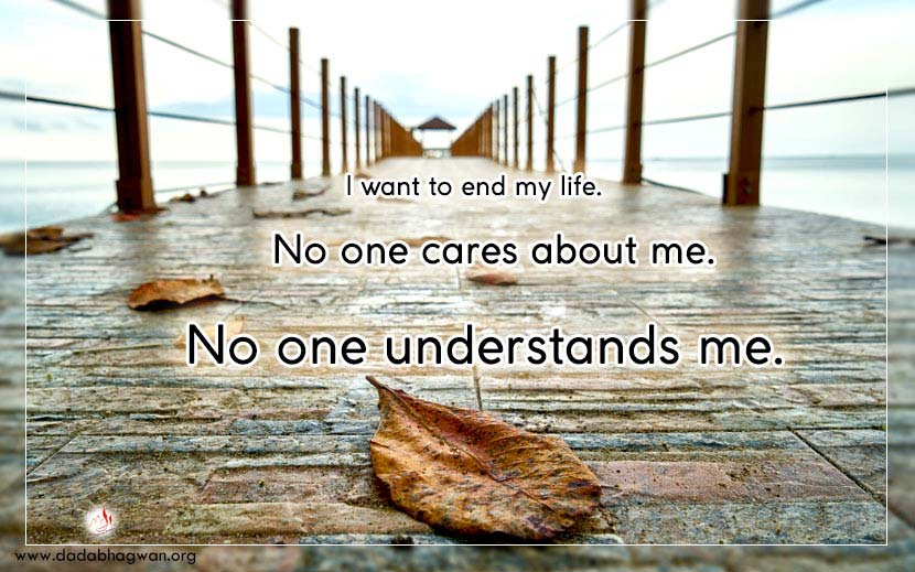 No One Understands Me | I want to end my life | No One Cares about Me