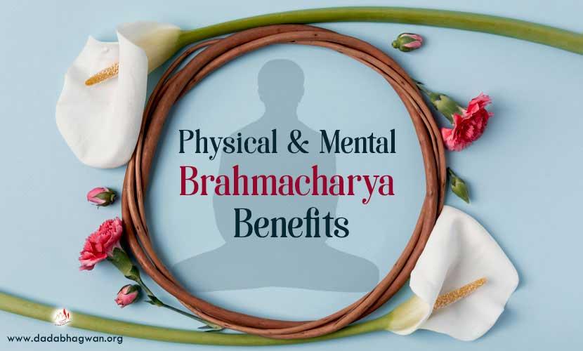Celibacy Benefits   Brahmacharya Benefits   Spiritual Benefits of Celibacy    Importance of Brahmacharya / Celibacy